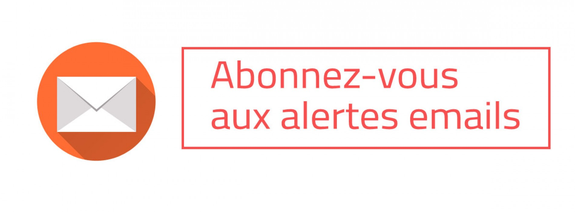 Abonnez vous aux alertes email